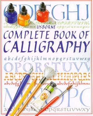 Image for Complete Book of Calligraphy (Usborne Practical Guides)