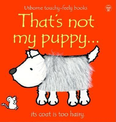 Image for That's Not My Puppy: Its Coat Is Too Hairy (Watt, Fiona. Usborne Touchy-Feely Books.)