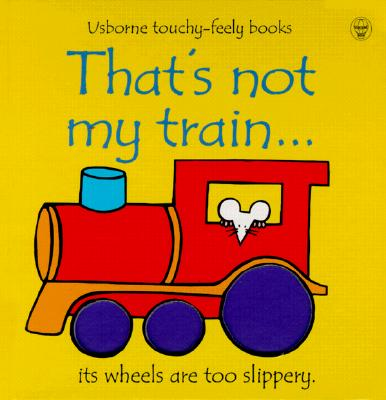 Image for That's Not My Train... (Usborne Touchy-Feely Books)