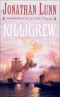 Killigrew and the Incorrigibles (Killigrew series), Lunn, Jonathan