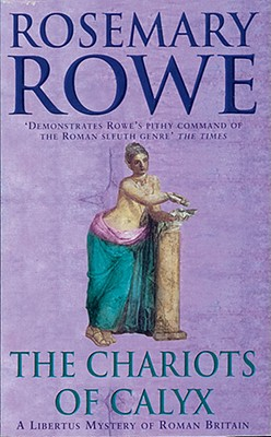 The Chariots of Calyx, Rowe, Rosemary