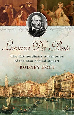 Image for Lorenzo Da Ponte: The Extraordinary Adventures of the Man Behind Mozart