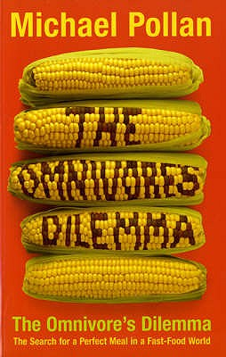 The Omnivore's Dilemma, Pollan, Michael