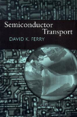 Semiconductor Transport, David Ferry (Author)