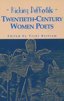 Image for Kicking Daffodils: Twentieth-Century Women Poets