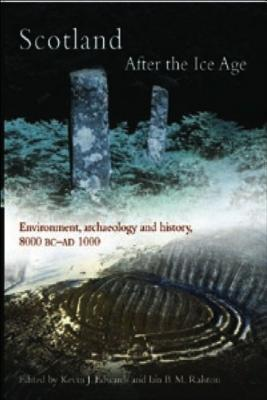Image for Scotland After the Ice Age: Environment, Archaeology and History 8000 BC - AD 1000