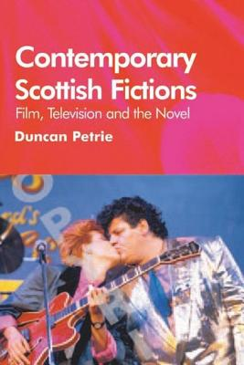 Image for Contemporary Scottish Fictions - Film, Television and the Novel