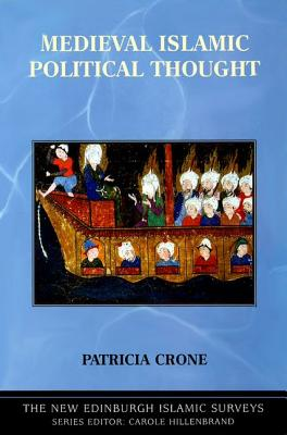 Image for Medieval Islamic Political Thought. Patricia Crone (New Edinburgh Islamic Surveys)