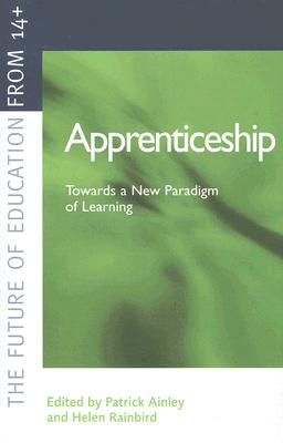 Image for Apprenticeship: Towards a New Paradigm of Learning (Future of Education from 14+)