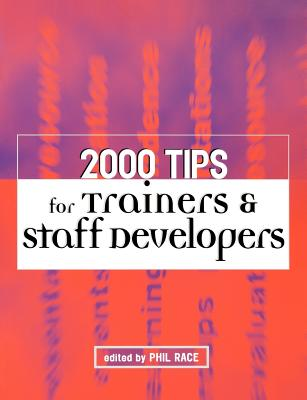 2000 Tips for Trainers & Staff Developers, Race  Phil