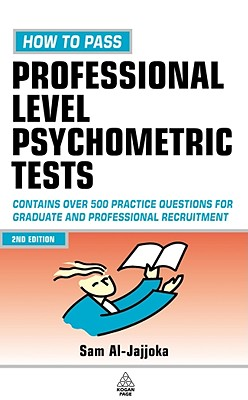How to Pass Professional Level Psychometric Tests (Testing Series), Al-Jajjoka, Sam
