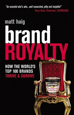 Image for Brand Royalty: How the World's Top 100 Brands Thrive and Survive