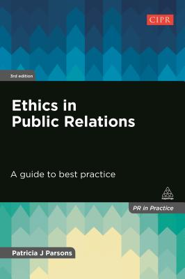 Image for Ethics in Public Relations: A Guide to Best Practice (PR in Practice)
