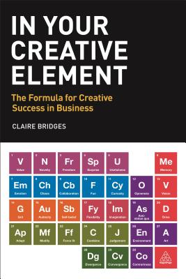 In Your Creative Element: The Formula for Creative Success in Business, Bridges, Claire