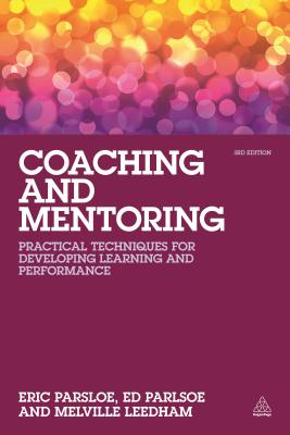 Coaching and Mentoring: Practical Techniques for Developing Learning and Performance, Parsloe, Eric; Leedham, Melville
