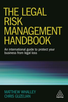 Image for The Legal Risk Management Handbook: An International Guide to Protect Your Business from Legal Loss