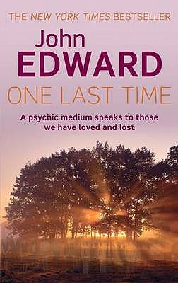 Image for One Last Time: A Psychic Medium Speaks to Those We Have Loved and Lost