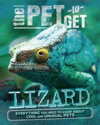 Image for The Pet to Get: Lizard