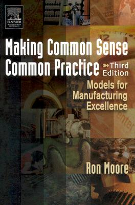 Image for Making Common Sense Common Practice, Third Edition: Models for Manufacturing Excellence