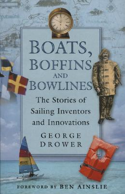 Image for Boats, Boffins and Bowlines: The Stories of Sailing Inventors and Innovations (New)