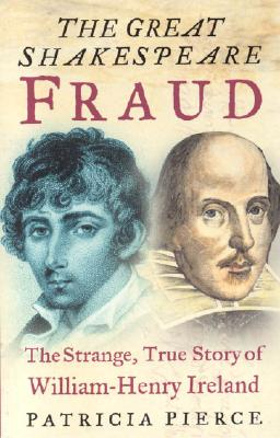 Image for The Great Shakespeare Fraud: The Strange, True Story of William-Henry Ireland