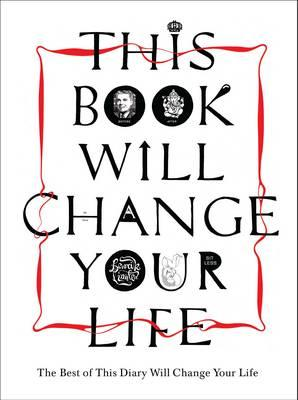 This Book Will Change Your Life: The Best of This Diary Will Change Your Life, BENRIK LTD
