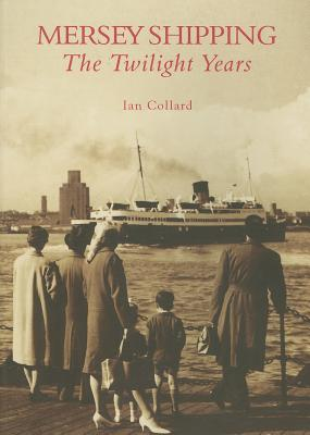 Image for Mersey Shipping: The Twilight Years (Archive Photographs: Images of England)