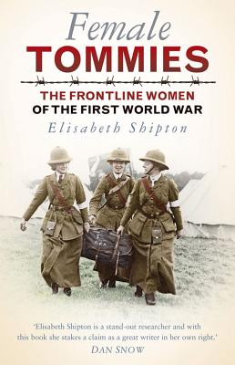 Image for Female Tommies The Frontline Women Of Thr First World War