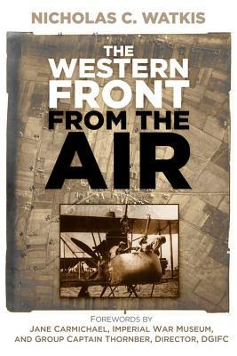 The Western Front from the Air, Watkis, Nicholas C.