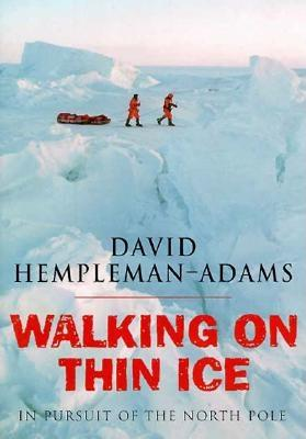 Image for Walking on Thin Ice : In Pursuit of the North Pole