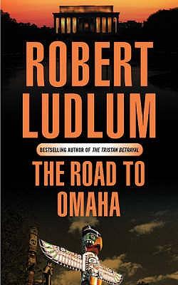 The Road to Omaha, Robert Ludlum