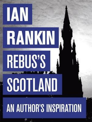 Rebus's Scotland, Rankin, Ian