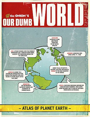 Image for The Onion's Our Dumb World: 73rd Edition (First Edition)