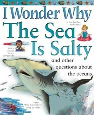 Image for I Wonder Why the Sea Is Salty: and Other Questions About the Oceans