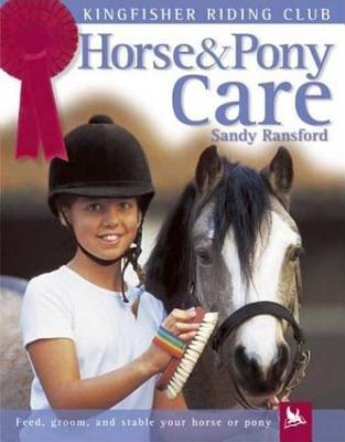 Horse and Pony Care (Kingfisher Riding Club), Ransford, Sandy; Langrish, Bob [Illustrator]