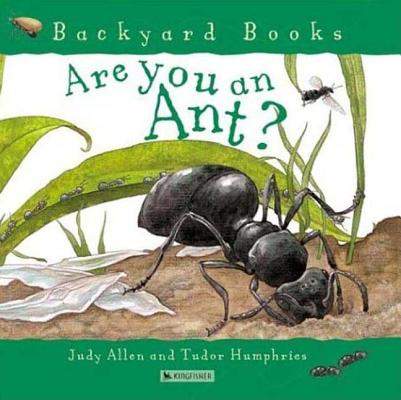 Are You an Ant? (Backyard Books), Allen, Judy