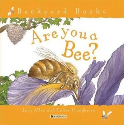 Are You a Bee? (Backyard Books), Allen, Judy
