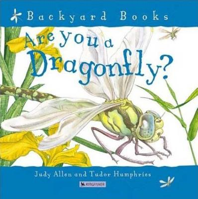 Are You a Dragonfly? (Backyard Books), Allen, Judy