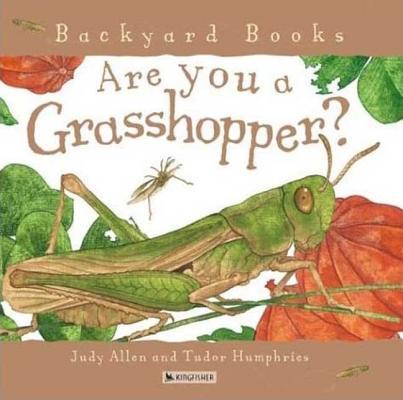 Image for Are You a Grasshopper? (Backyard Books)