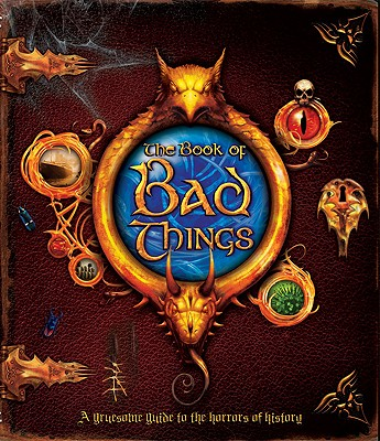 Image for The Book of Bad Things: A sinister guide to history's dark side