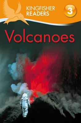 Kingfisher Readers L3: Volcanoes, Llewellyn, Claire