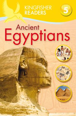 Image for Kingfisher Readers L5: Ancient Egyptians