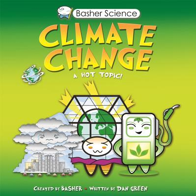 Basher Science: Climate Change, Basher, Simon