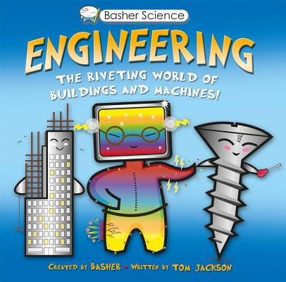 Image for Basher Science: Engineering: The Riveting World of Buildings and Machines