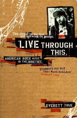 Image for Live Through This: American Rock Music in the Nineties