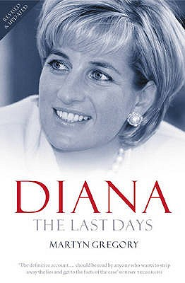 Diana : The Last Days, Gregory,Martyn