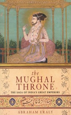 Image for The Mughal Throne: The Saga of India's Great Emperors