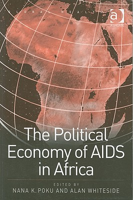 The Political Economy of AIDS in Africa (Global Health), Poku, Nana K.