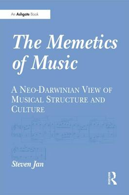 The Memetics of Music: A Neo-Darwinian View of Musical Structure and Culture, Jan, Steven