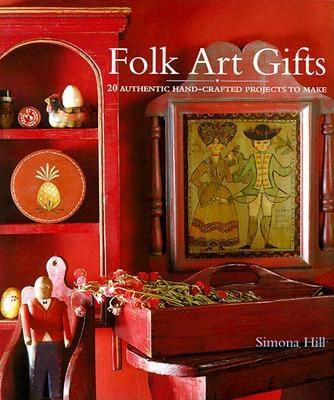 Image for Folk Art Gifts: 20 Authentic Hand-Crafted Projects to Make